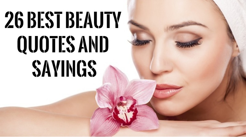 26 Best Beauty Quotes And Sayings