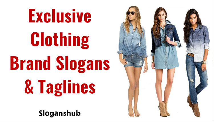 52 Exclusive Clothing Brand Slogans Taglines