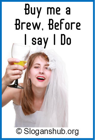 Funny Bachelorette Party Slogans 2