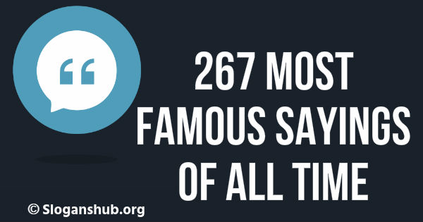 Famous Sayings of All Time