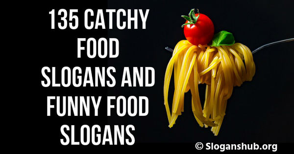 Food Slogans and Funny Food Slogans
