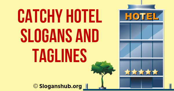 77 Catchy Hotel Slogans Taglines