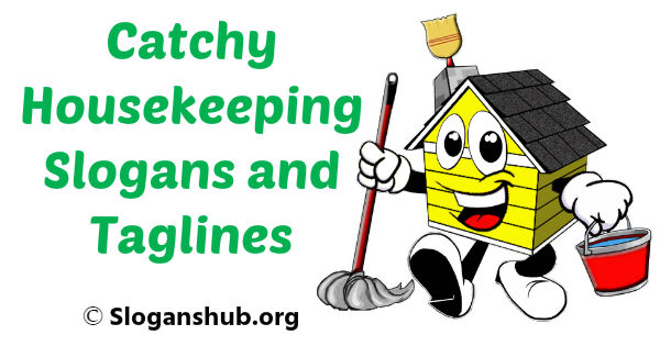 100 Catchy Housekeeping Slogans And Taglines