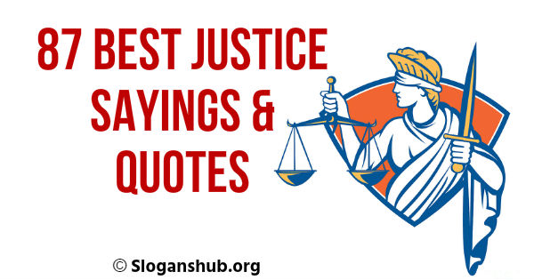 Justice Sayings and Quotes