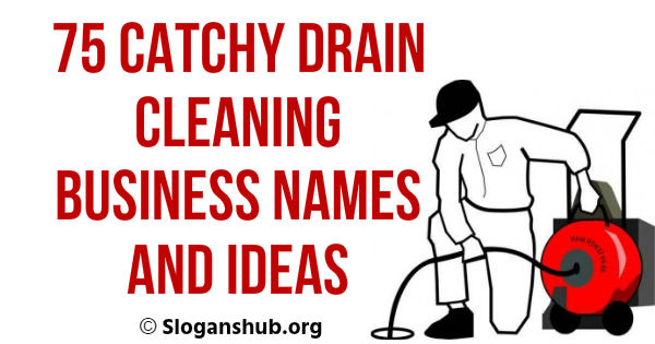Drain Cleaning Business Names and Ideas