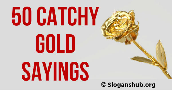 Gold Sayings