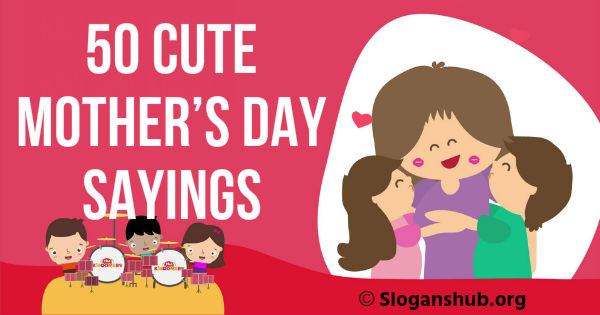 Mother's Day Sayings