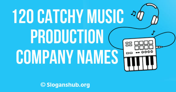 120 catchy music production company names and ideas