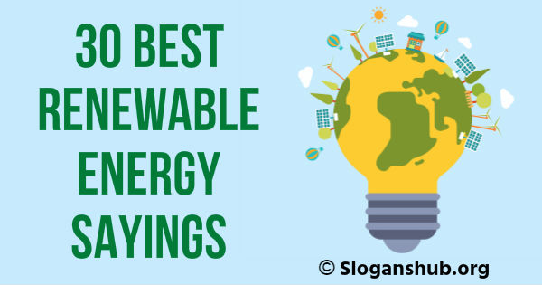RENEWABLE ENERGY SAYINGS