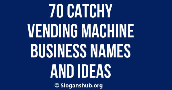 Vending Machine Business Names and Ideas