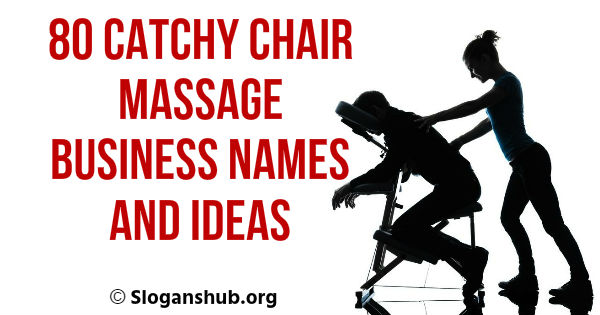 Chair Massage Business Names and Ideas