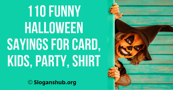 110 Funny Halloween Sayings for Card, Kids, Party, Shirt