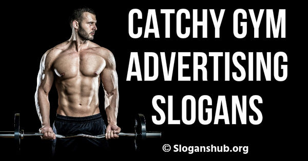 Gym Advertising Slogans
