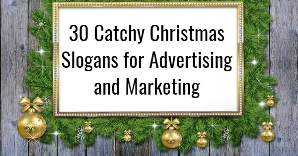 30 Catchy Christmas Slogans For Advertising And Marketing