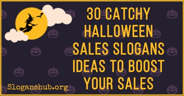 30 Catchy Halloween Sales Slogans Ideas To Boost Your Sales