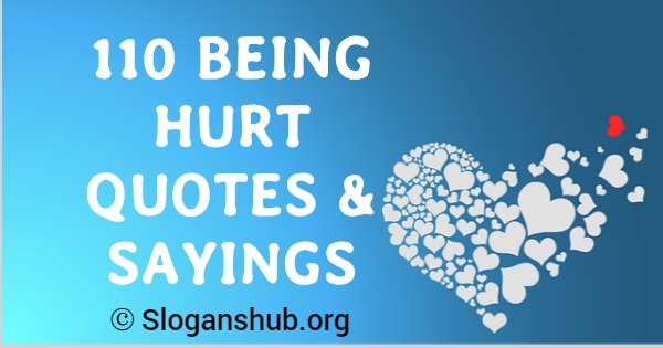 110 Being Hurt Quotes And Sayings Slogans Hub