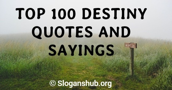 Destiny Quotes | Destiny Quotes And Sayings Slogans Hub