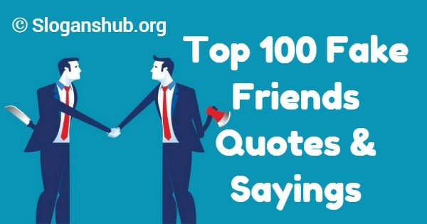 Top 100 Fake Friends Quotes & Sayings Slogans Hub