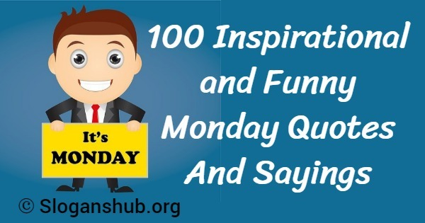 100 Inspirational and Funny Monday Quotes And Sayings ...