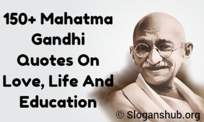 Mahatma Gandhi Quotes On Love, Life And Education