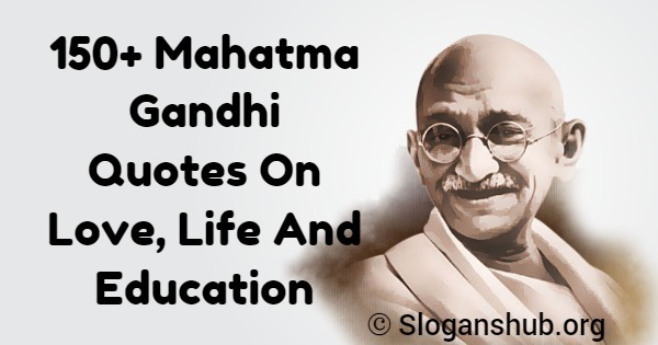 mahatma gandhi quotes on love life and education slogans hub