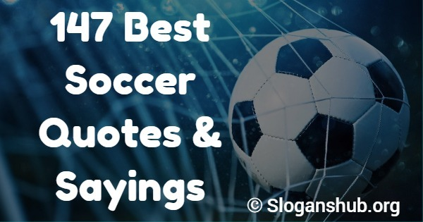 147 Best Soccer Quotes & Sayings Slogans Hub