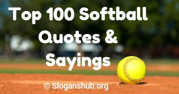 Softball Quotes | Top 100 Softball Quotes Sayings Slogans Hub