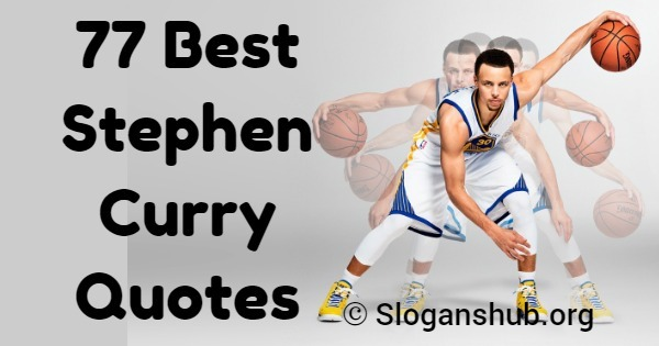 f614eaef897c 77 Best Stephen Curry Quotes Slogans Hub