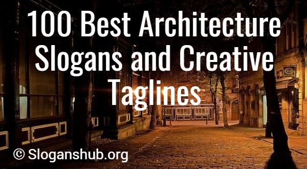 100 Best Architecture Slogans And Creative Taglines